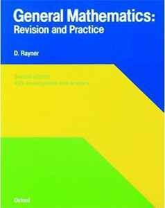 General Mathematics Revision and Practice by D rayner Math