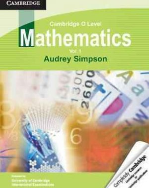 Cambridge O Level Mathematics Volume 1