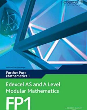 Edexcel AS and A Level Modular Mathematics Further Pure Mathematics 1 (FP1)