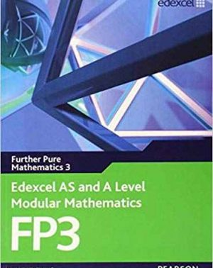 Edexcel AS and A Level Modular Mathematics Further Pure Mathematics 3 (FP3)