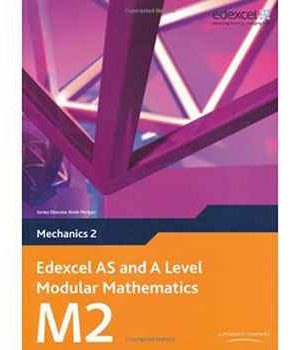 Edexcel AS and A Level Modular Mathematics - Mechanics 2 (M2)
