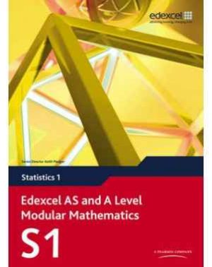 Edexcel AS and A Level Modular Mathematics - Statistics 1 (S1)