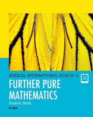 Edexcel IGCSE Further Pure Mathematics Student Book (9-1)