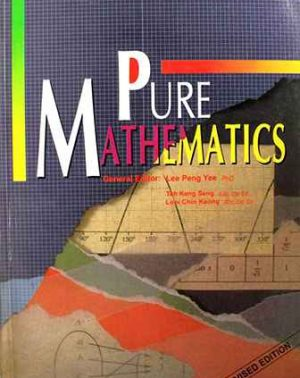 Pure Mathematics- By Lee Peng Yee