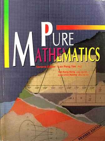 Pure Mathematics- By Lee Peng Yee