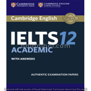 Cambridge IELTS Academic 12 With Answer