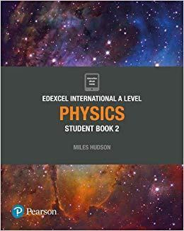 Edexcel International A level Physics Student Book 2