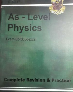 EDEXCEL AS LEVEL PHYSICS Complete Revision & Practice (CGP Guide)