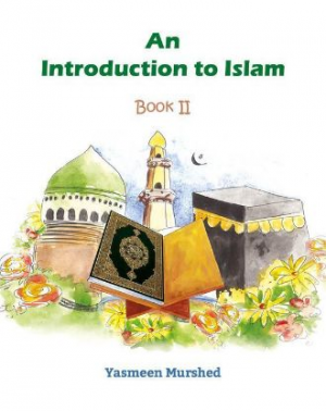 An Introduction to Islam, Book-2 (New Edition) –Yesmeen Murshed