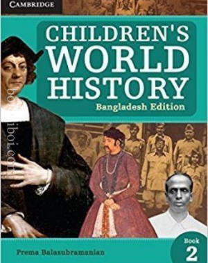 CAMBRIDGE CHILDREN'S WORLD HISTORY (BANGLADESH EDITION) BOOK- II (NEW EDITION)