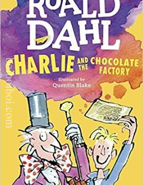 CHARLIE AND THE CHOCOLATE FACTORY- ROALD DAHL