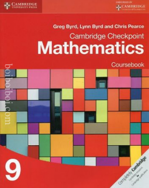 Cambridge Checkpoint Mathematics: Course Book-9 Greg Byrd, Lynn Byrn, Chris Pearce