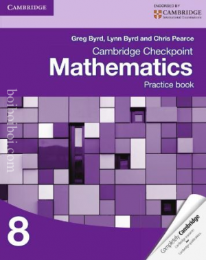 Cambridge Checkpoint Mathematics: Practice Book-8 Greg Byrd, Lynn Byrn, Chris Pearce