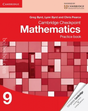 Cambridge Checkpoint Mathematics: Practice Book-9 Greg Byrd, Lynn Byrn, Chris Pearce