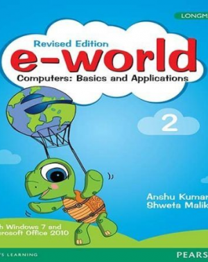 E-world Computer: Basics and Applications, Book –2, By-Anshu Kumar Shweta Malik