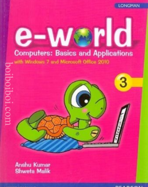 E-world Computer:Basics and Applications, Book – 3, By- Anshu Kumar Shweta Malik