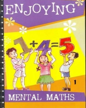 Enjoying Mental Maths – Book – 1 (Revised edition) By: Joycelene Gnanaraj