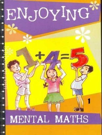 Enjoying Mental Maths – Book – 1 (Revised edition) By: Joycelene Gnanaraj