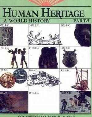 Human Heritage: A World History – Part: 3, Cox Greenblatt, Seaburg Hindle