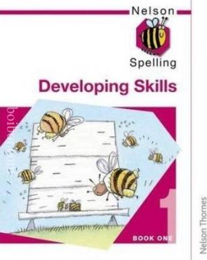 Nelson Spelling-Developing Skills-Book-1, By John
