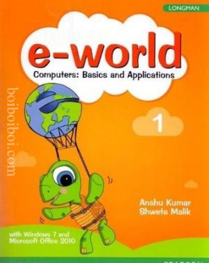 e-world Computer:Basics and Applications, Book – 1 By- Anshu Kumar Shweta Malik