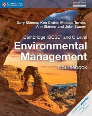 Cambridge International IGCSE: Cambridge IGCSE (R) and O Level Environmental Management Coursebook